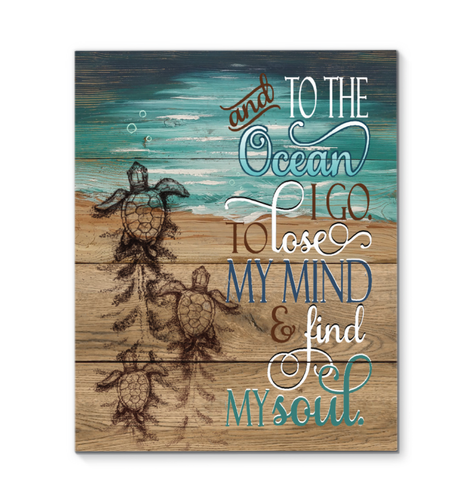 Sea Turtle And To The Ocean I Go To Lose My Mind And Find My Soul Canvas Prints Wall Art