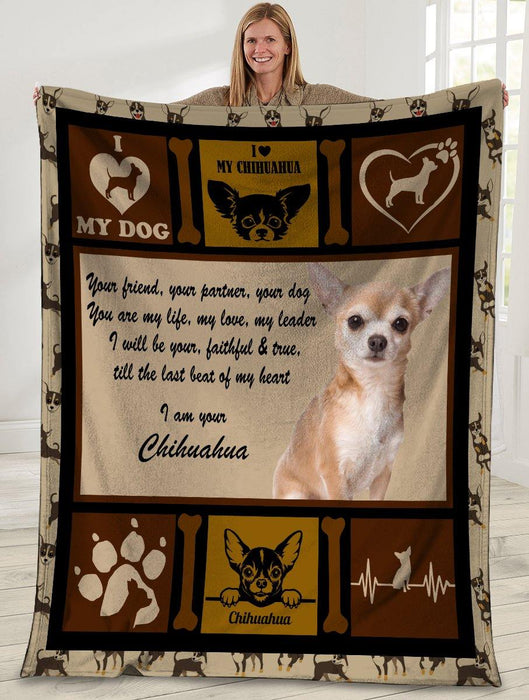 Dog Blanket Your Friend Your Partner Your Dog You Are My Life Chihuahua Dog Fleece Blanket
