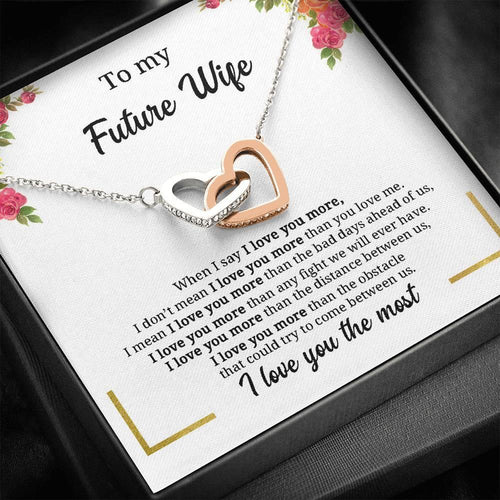 Luxury Interlocking Heart Necklace, When I say I love you more - Valentine gift for my wife, girlfriend