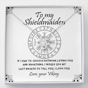 To My Shieldmaiden - Love Knot Necklace Gift - Love, Your Viking - Gift for wife/girlfriend on Valetine -