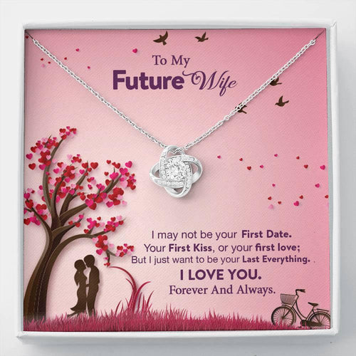 Love Knot Necklace Gift - To My Future Wife Necklace – Last Everything - Valentine Gift For Wife/ Her, Valentine Gift For Couple
