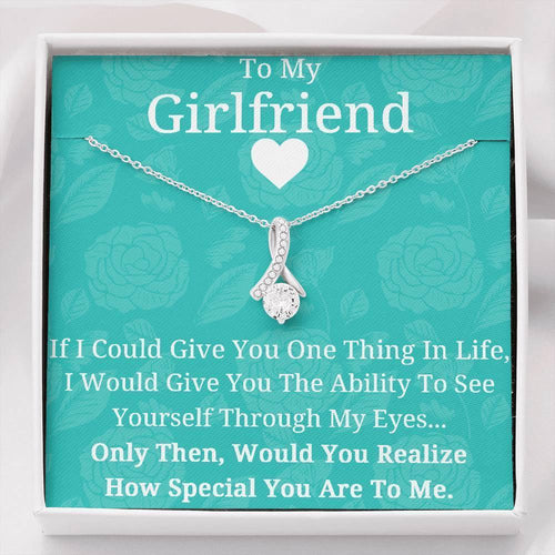 To My Girlfriend Necklace - You would realize how special your are to me - Special, Necklace for Girlfriend, Valentine gift for her - Family Presents - Great Blanket, Canvas, Clothe, Gifts For Family