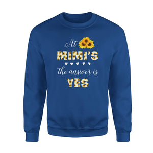 At Mimi's the Answer is Yes  Fleece Sweatshirt - Family Presents