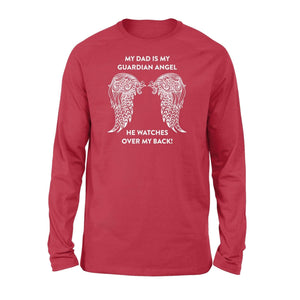 My dad is my Guardian Angel - Standard Long Sleeve - Family Presents
