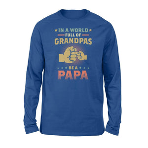 In A World Full Of Grandpas Long Sleeve - Family Presents