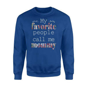 My favourite people call me mommy - Standard Fleece Sweatshirt - Family Presents