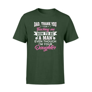 Dad Thank You For Teaching Me Premium Tee - Family Presents