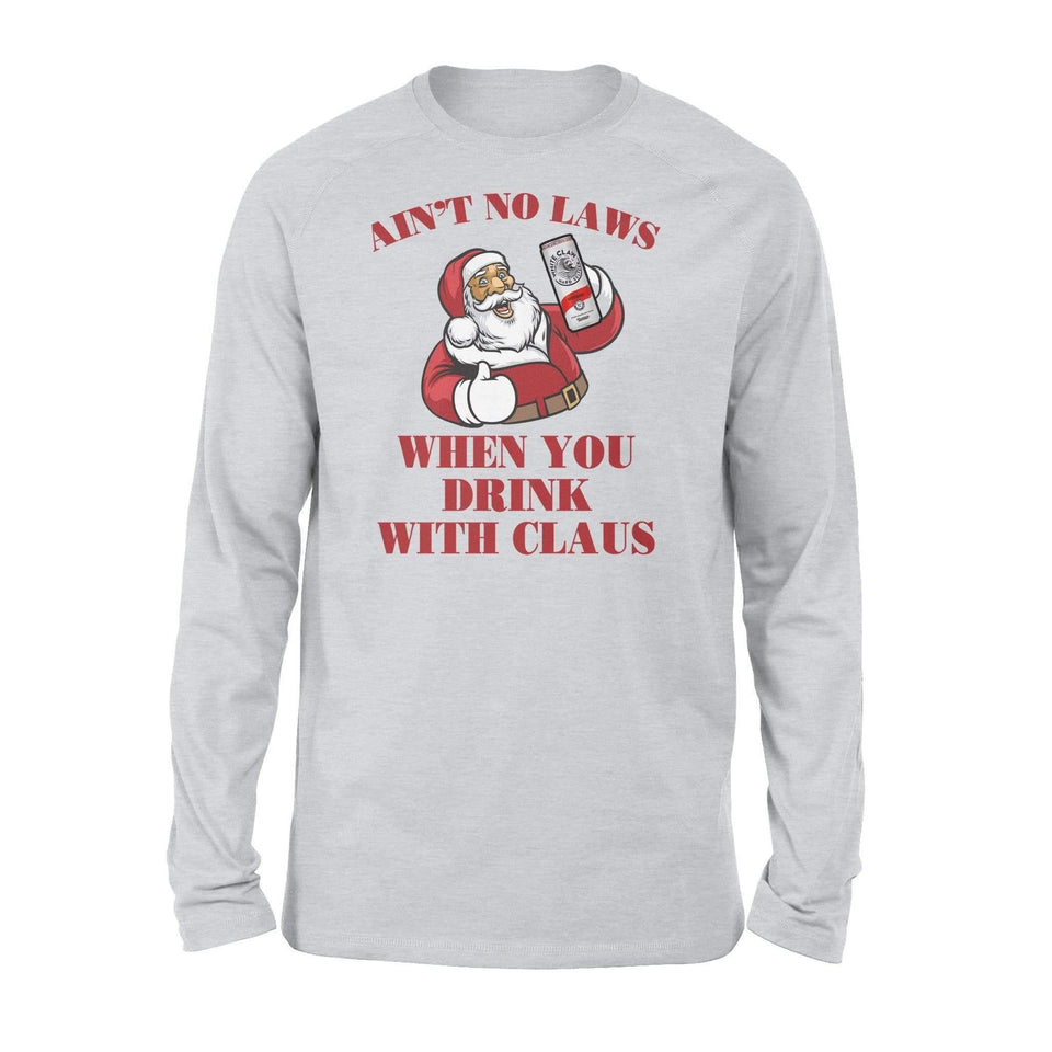Ain't No Laws when you drink with claus - Standard Long Sleeve - Family Presents