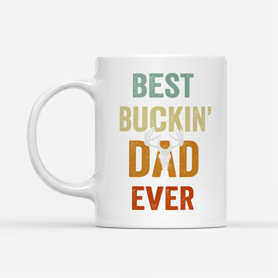 best buckin's dad ever - White Mug - Family Presents - Great Blanket, Canvas, Clothe, Gifts For Family