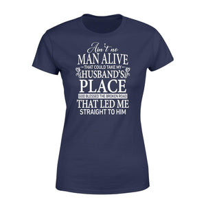 No Man Can Take My Husband's Place - Standard Women's T-shirt - Family Presents