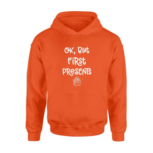 OK, But first presents christmas gift - Standard Hoodie - Family Presents