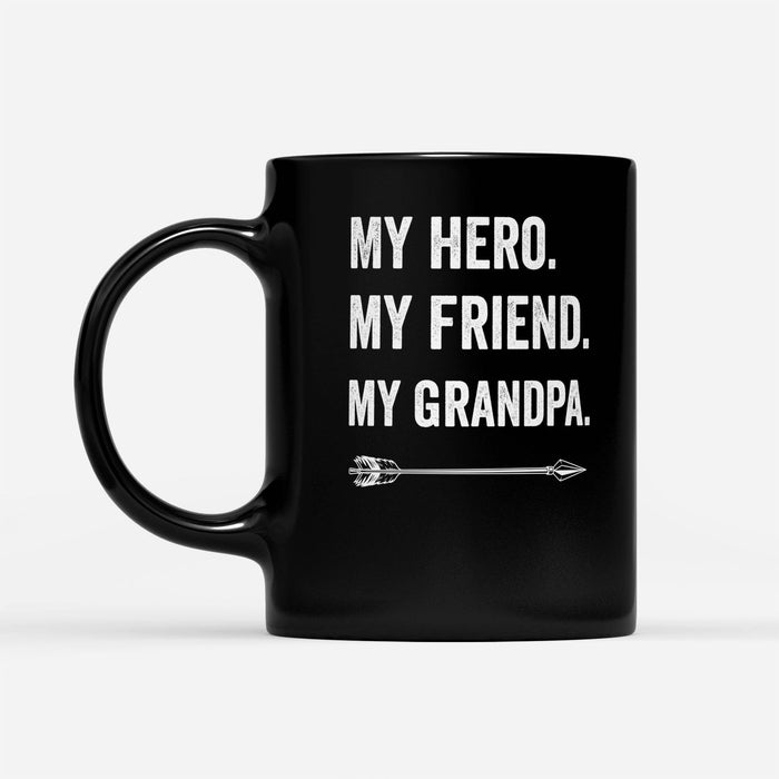 my hero my friend my grandpa- Black Mug