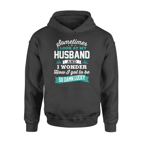 Sometimes I Look At My Husband Standard Hoodie