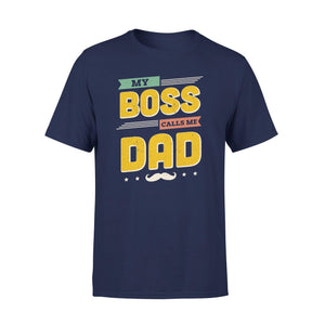 My Boss Call Me Dad Premium Tee - Family Presents