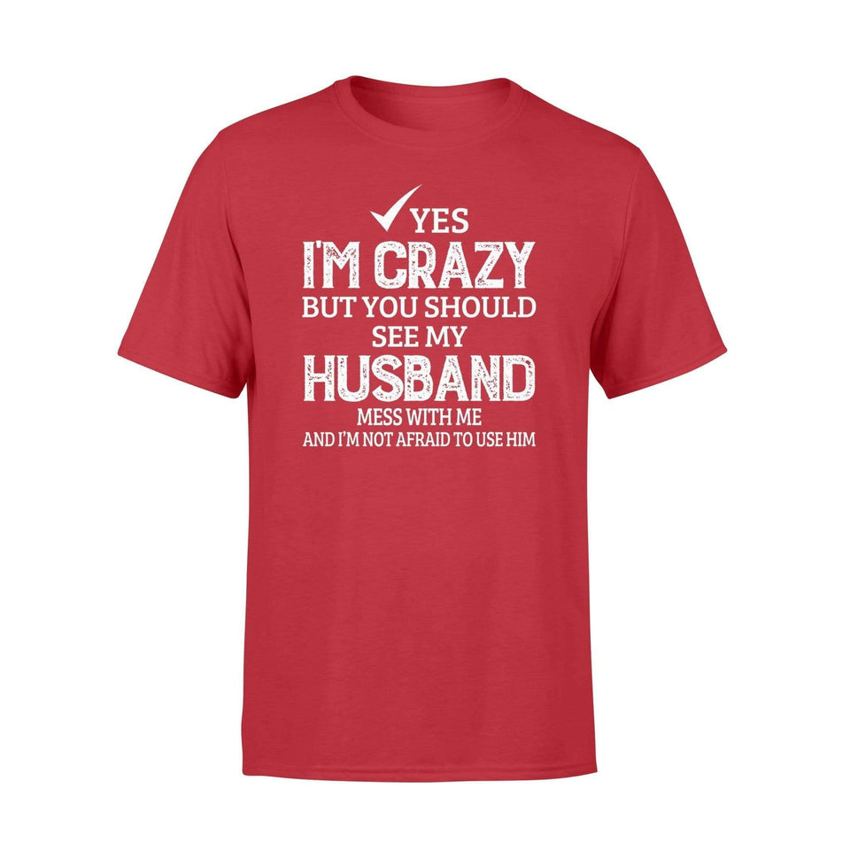 I'm crazy but you should see mu husband - Standard T-shirt - Family Presents