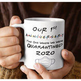 Our 1st Anniversary Mug Quarantined 2020 Gift Husband Wife Newlyweds For Couples Him or Her Boyfriend Girlfriend - Family Presents - Great Blanket, Canvas, Clothe, Gifts For Family