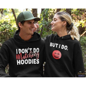 I Don't Do Matching Hoodies/Funny Hoodies/Valentine Gift For Him, Her, Boyfriend, Girlfriend/Funny Matching Hoodies  (1 item) - Family Presents - Great Blanket, Canvas, Clothe, Gifts For Family