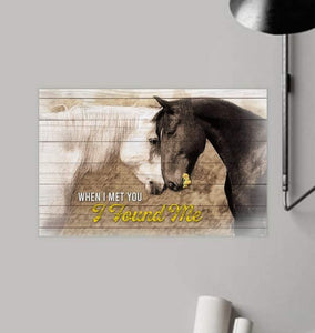 Horse When I Met You I Found Me Canvas Canvas Print Gaming Playroom Wall Art Home Room Decor Ready To Hang - Family Presents - Great Blanket, Canvas, Clothe, Gifts For Family