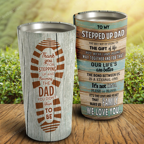 To My Stepped Up Dad The Love And Heart That Make Us Family 15Oz, 20oz Tumbler - Family Gift Idea, Travel Mug, Birthday Gift