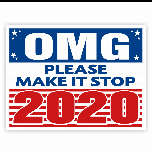 Dr OMG Please Make It Stop Yard Sign | 18