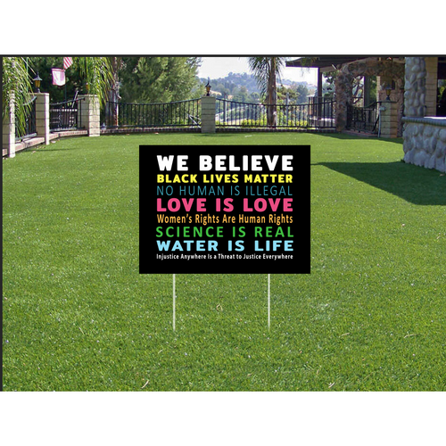 Dr SignsOfJustice We Believe Yard Sign - In this house black lives matter