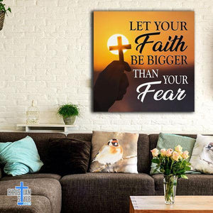 """Let Your Faith Be Bigger Than Your Fear"" Premium Canvas"