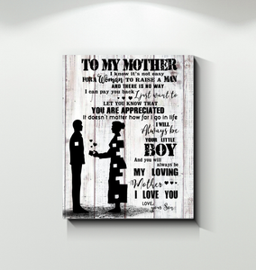 Mother's Day Gifts,   Son to My Mom You Will Always Be My Loving Mom Portrait, Son To Mother Canvas Print - Family Presents - Great Blanket, Canvas, Clothe, Gifts For Family
