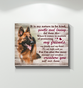 German Shepherds - It Is My Nature To Be Kind And Loving - Canvas
