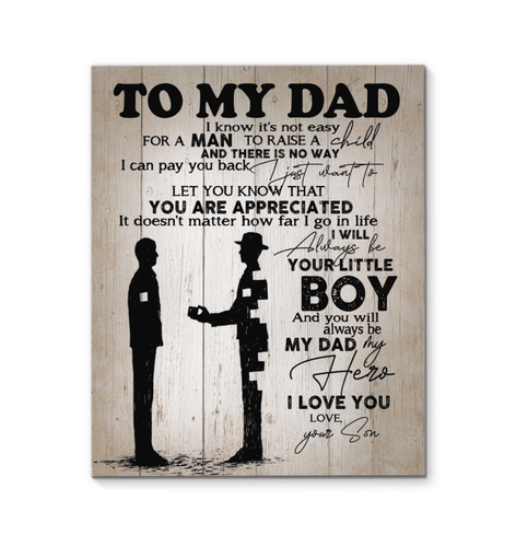 To My Dad From Son  Canvas -  That I Will Always Be Your Little Boy And You Will Be My Dad My Hero Canvas Print - Happy Father's Day - Gift for Dad - Family Presents - Great Blanket, Canvas, Clothe, Gifts For Family