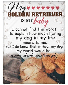 Golden Retriever Dog Blanket My Golden Retriever Is My Baby I Cannot Find The Words, More Dark And Empty Fleece Blanket