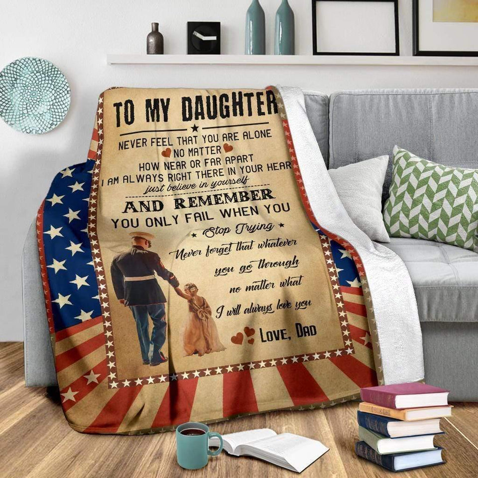 Daughter Blanket To my daughter never feel that you're alone I will always love you - Gift for daughter from dad Fleece Blanket - Family Presents