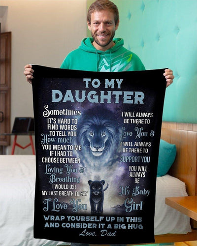To my daughter sometimes it's hard to find words from dad lion - Fleece Blanket