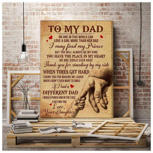 Dad Canvas - To my Dad No one in this world can love a girl more than her dad from Daughter Matte Canvas - Family Presents