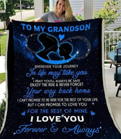 Grandson Blanket - To My Grandson Wherever Your Journey In Life May Take You I Love You Fleece Blanket