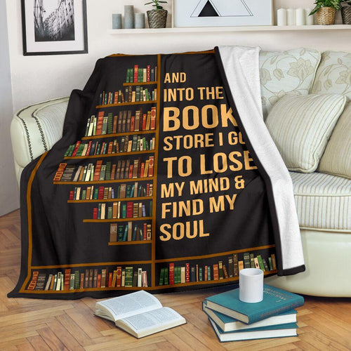 Book Lovers Blanket - And Into The Book Store I Go To Lose My Mind and Find My Soul Fleece Blanket - Family Presents