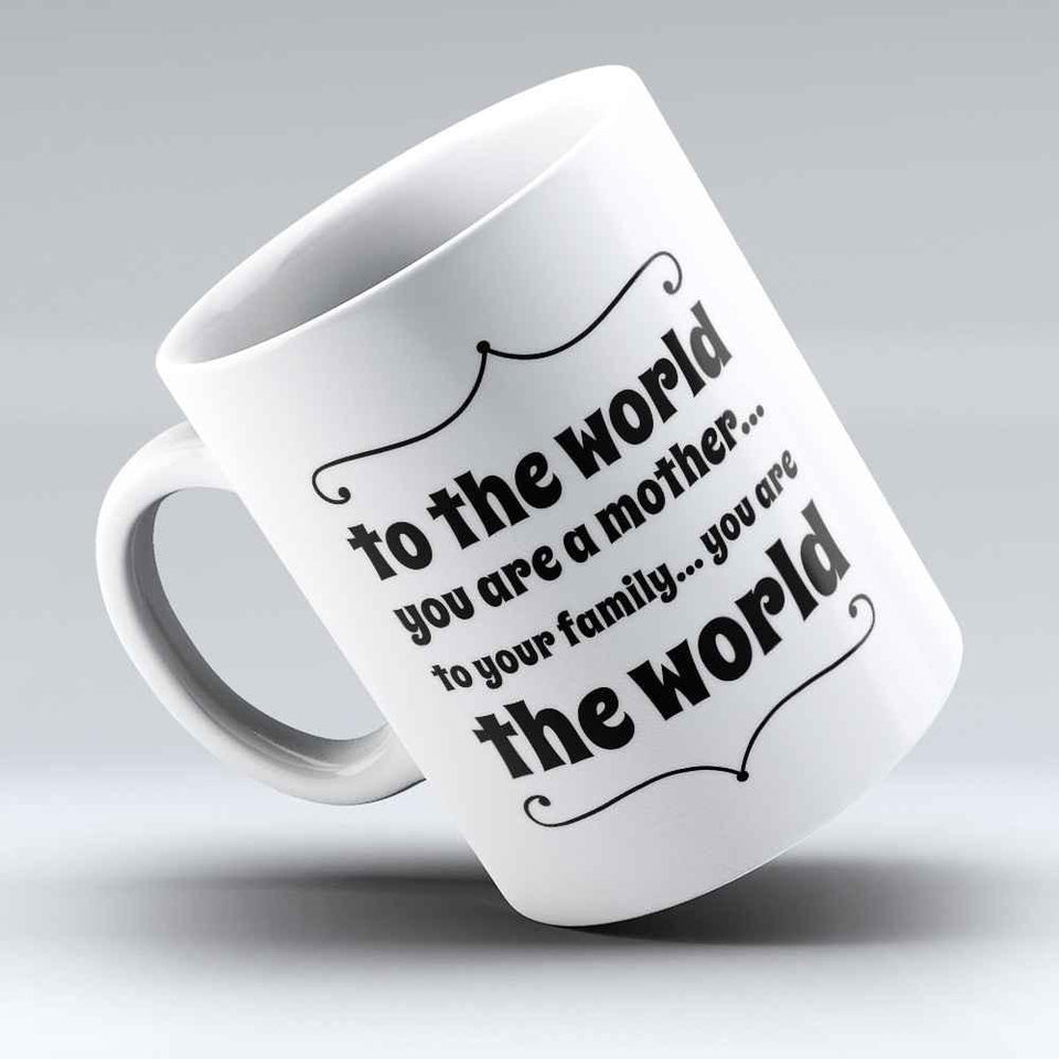"Limited Edition - ""You are the world"" 11oz Mug"