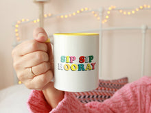 Load image into Gallery viewer, Sip Sip Hooray Mug
