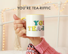 Load image into Gallery viewer, You're Tea-rific - Parcelly