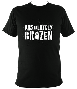 Absolutely Brazen Reverse Original T-Shirt