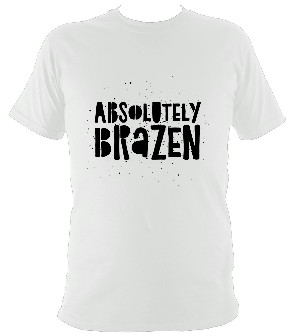 Absolutely Brazen Original T-Shirt
