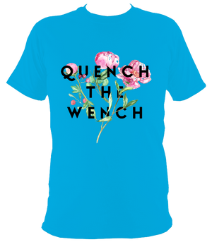 Quench The Wench Original T-Shirt