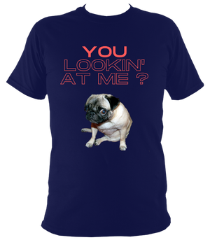 Phoebe The Pug You Looking At Me? Original T-Shirt