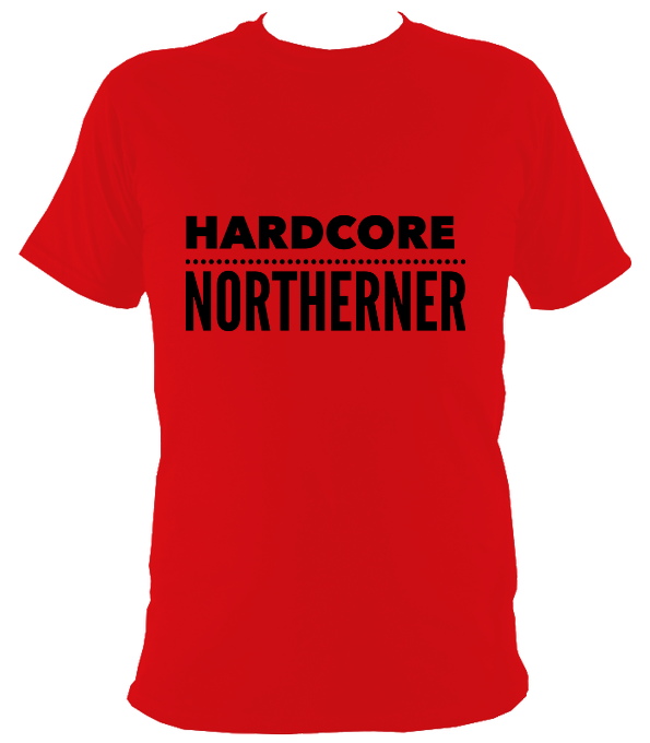 Hardcore Northerner Original T-Shirt