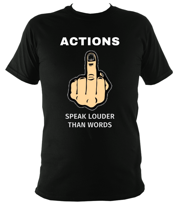 Actions Speak Louder Than Words Original T-Shirt