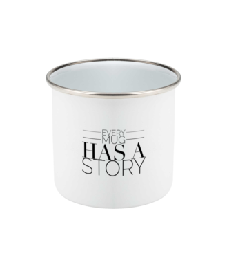 Every Mug Has A Story Original Mug Enamel