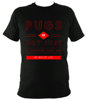 Pugs Are Not Just My Passion Original T-Shirt