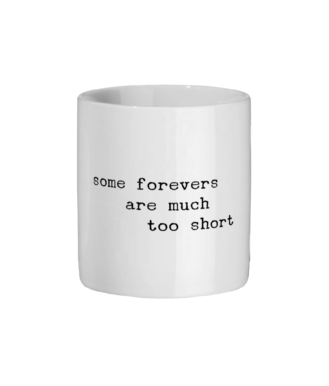 Some Forevers Are Much Too Short Original Mug Ceramic