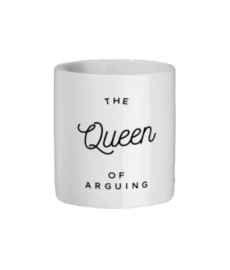 The Queen Of Arguing Original Mug Ceramic