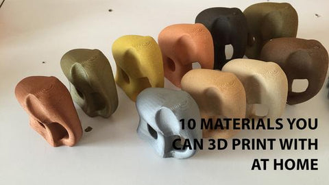 10 materials you can 3D print with at home