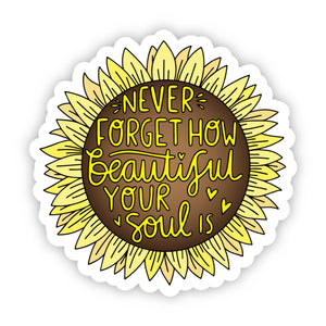 Never Forget How Beautiful Your Soul Is - Yellow Sticker